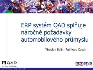 ERP syst m QAD splnuje n rocn  po adavky automobilov ho prumyslu