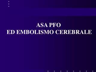 ASA PFO  ED EMBOLISMO CEREBRALE