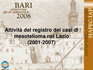 Attivit  del registro dei casi di mesotelioma nel Lazio  2001-2007