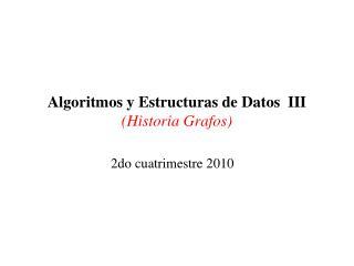 Algoritmos y Estructuras de Datos  III Historia Grafos