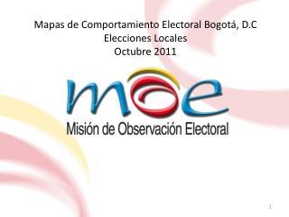 Mapas de Comportamiento Electoral Bogot , D.C Elecciones Locales  Octubre 2011