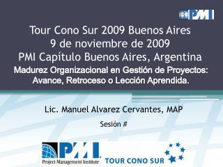 Tour Cono Sur 2009 Buenos Aires 9 de noviembre de 2009  PMI Cap tulo Buenos Aires, Argentina