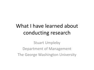 What I have learned about conducting research