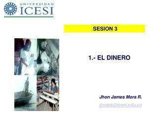 1.- EL DINERO