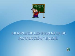 EJEMPLO DE LOS 9 EVENTOS DE INSTRUCCI N  GAGN
