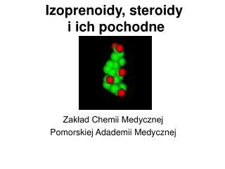 Izoprenoidy, steroidy  i ich pochodne