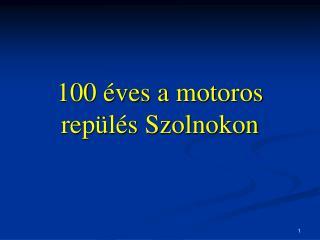 100  ves a motoros rep l s Szolnokon