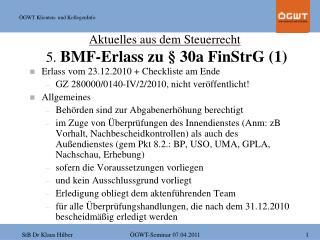 Aktuelles aus dem Steuerrecht  5. BMF-Erlass zu   30a FinStrG 1