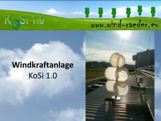 Windkraftanlage  KoSi 1.0