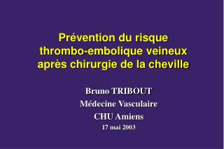 Pr vention du risque  thrombo-embolique veineux apr s chirurgie de la cheville