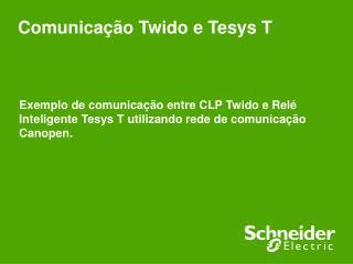 Exemplo de comunica  o entre CLP Twido e Rel  Inteligente Tesys T utilizando rede de comunica  o Canopen.