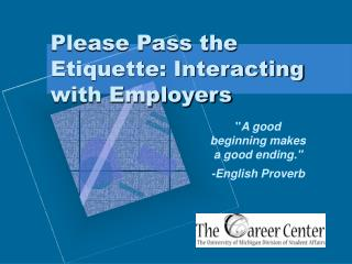 Please Pass the Etiquette: Interacting with Employers