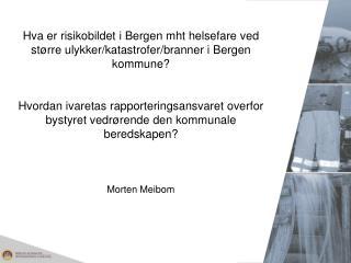 Hva er risikobildet i Bergen mht helsefare ved st rre ulykker