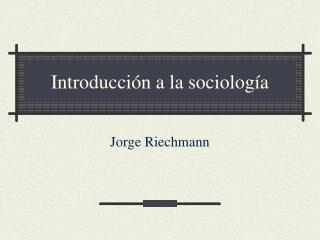 Introducci n a la sociolog a