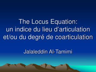 The Locus Equation: un indice du lieu d articulation et