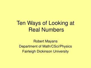Ten Ways of Looking at  Real Numbers