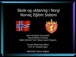 Skole og utdannig i Norgi Norve  Egitim Sistemi