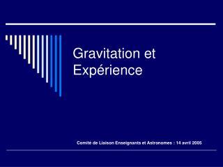 Gravitation et Exp rience
