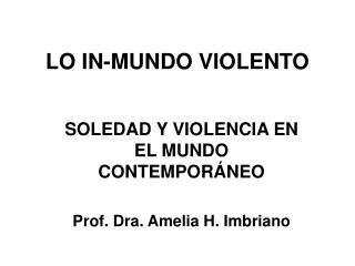 LO IN-MUNDO VIOLENTO