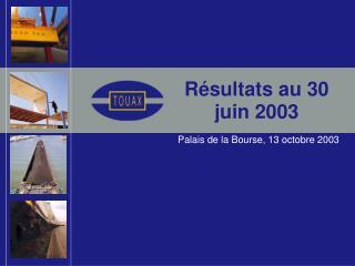 R sultats au 30 juin 2003