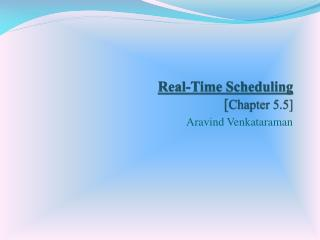 Real-Time Scheduling [Chapter 5.5]
