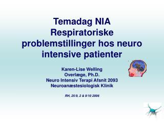 Temadag NIA Respiratoriske problemstillinger hos neuro intensive patienter