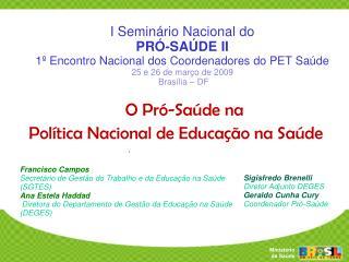 I Semin rio Nacional do  PR -SA DE II 1  Encontro Nacional dos Coordenadores do PET Sa de 25 e 26 de mar o de 2009  Bras