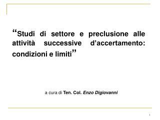 Studi di settore e preclusione alle attivit  successive d accertamento: condizioni e limiti
