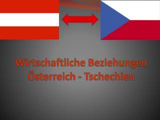Wirtschaftliche Beziehungen  sterreich - Tschechien