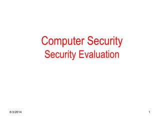 Computer Security Security Evaluation