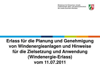Erlass f r die Planung und Genehmigung von Windenergieanlagen und Hinweise f r die Zielsetzung und Anwendung Windenergie