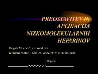 PREDSTAVITEV IN APLIKACIJA NIZKOMOLEKULARNIH HEPARINOV