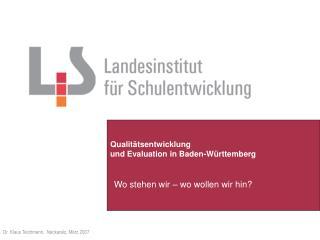 Qualit tsentwicklung  und Evaluation in Baden-W rttemberg