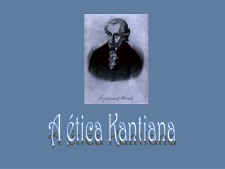 A  tica Kantiana