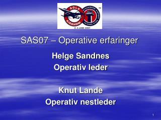 SAS07   Operative erfaringer