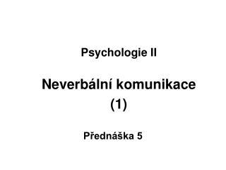 Psychologie II  Neverb ln  komunikace  1
