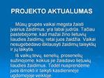 KLAIPEDOS R. PRIEKULES VAIKU LOP ELIS-DAR ELIS   PROJEKTAS  LIETUVIU LIAUDIES  AIDIMAI    Projekto vadovai:  vyr. auklet