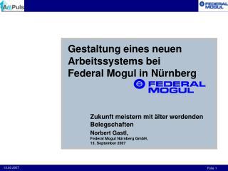 Gestaltung eines neuen Arbeitssystems bei  Federal Mogul in N rnberg    Zukunft meistern mit  lter werdenden Belegschaft