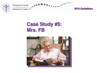 Case Study 5: Mrs. FB