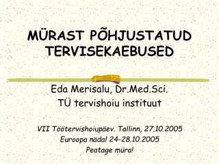M RAST P HJUSTATUD TERVISEKAEBUSED