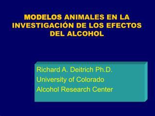 MODELOS ANIMALES EN LA INVESTIGACI N DE LOS EFECTOS DEL ALCOHOL