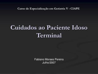 Cuidados ao Paciente Idoso Terminal