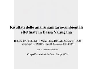 Risultati delle analisi sanitario-ambientali effettuate in Bassa Valsugana