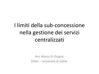 I limiti della sub-concessione nella gestione dei servizi centralizzati