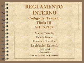 REGLAMENTO  INTERNO C digo del Trabajo Titulo III Art.153