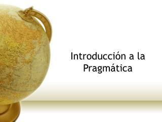 Introducci n a la Pragm tica