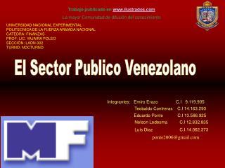 Integrantes:   Emiro Erazo               C.I   9.119.905      Teobaldo Contreras    C.I 14.163.293
