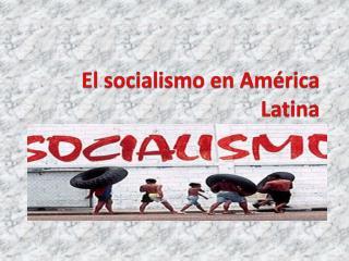 El socialismo en Am rica Latina