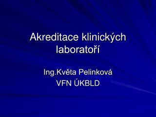 Akreditace klinick ch laborator