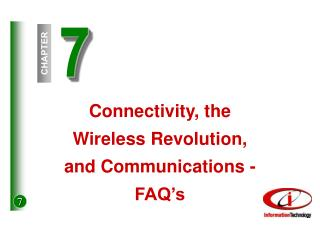 Connectivity, the Wireless Revolution, and Communications - FAQ s